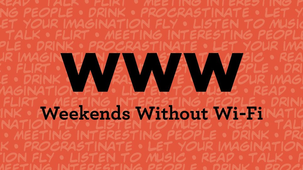 Weekends Without WiFi
