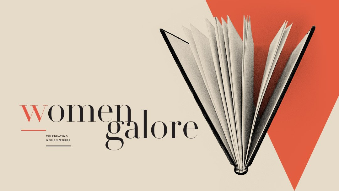 Women Galore – Celebrating Women's Words. Again.