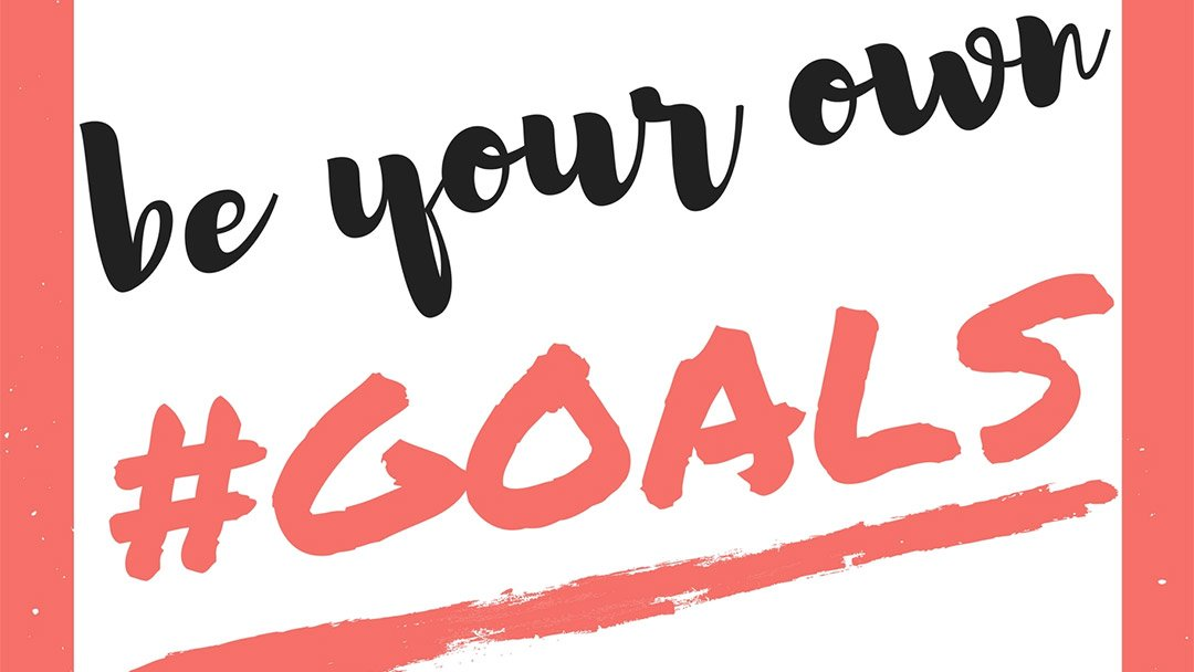 Be Your Own Goals
