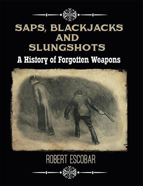 Saps, Blackjacs and Slungshots
