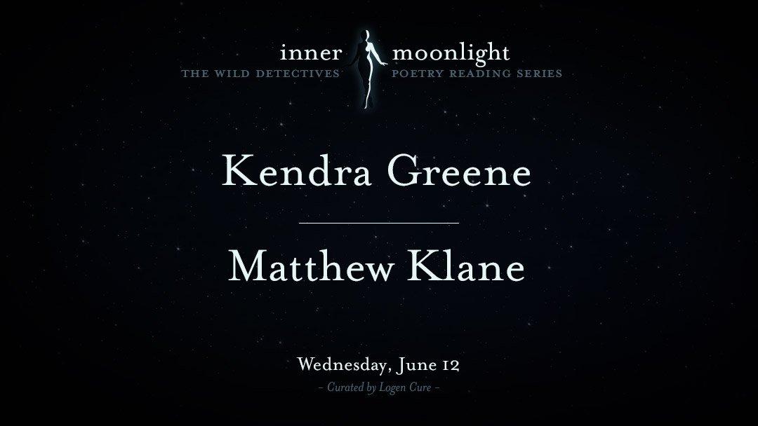 InnerMoonlight: Kendra Greene & Matthew KlaneKlane_WB