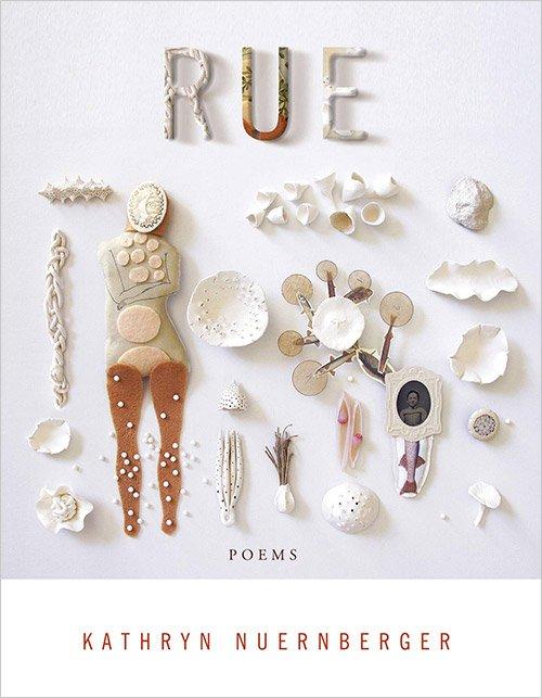 Rue by Kathryn Nuernberger